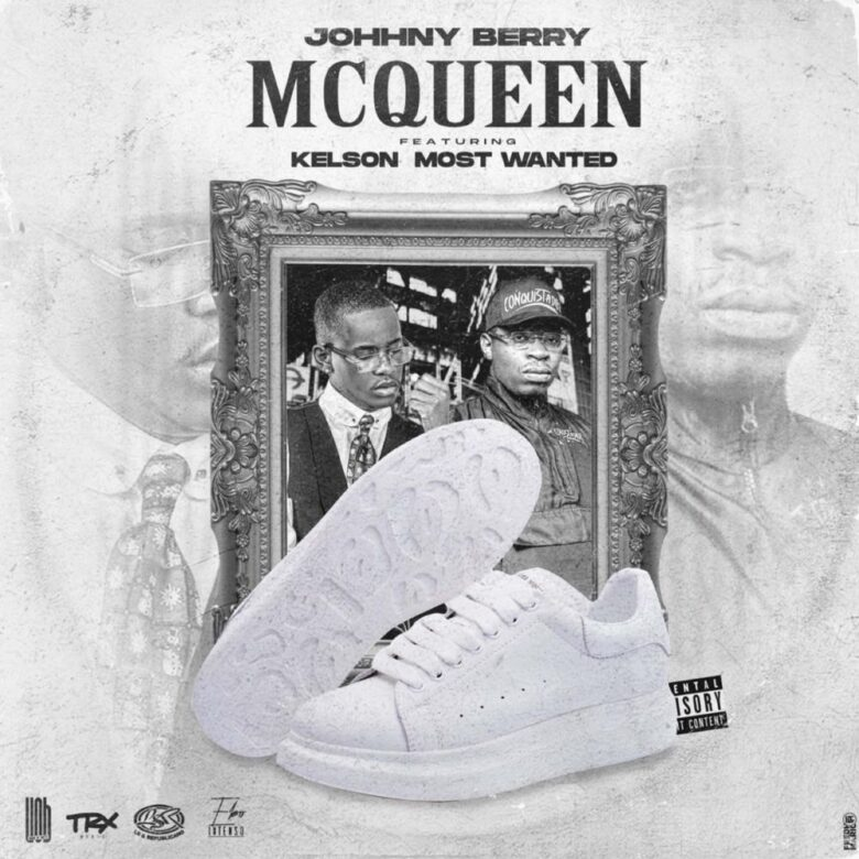 Johnny Berry Ft. Kelson Most Wanted - McQueen